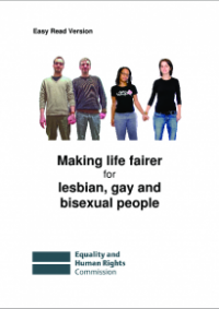 This is the cover for Making life fairer for lesbian, gay and bisexual people Easy Read