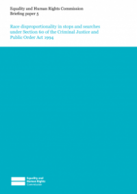 This is the cover of Briefing paper 5: race disproportionality under Section 60 of the Criminal Justice and Public Order Act 1994