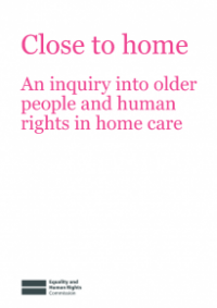 This is the cover of Close to home: and inquiry into older people and human rights in home care
