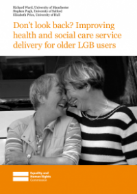 This is the cover of Don't look back: improving health and social care service delivery for older LGB users