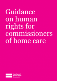 This is the cover for Guidance on human rights for commissioners of home care