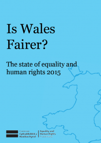 Is Wales Fairer? the state of equality and human rights 2015