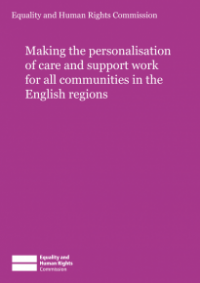 This is the cover for Making the personalisation of care and support work for all communities in the English regions