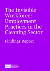 This is the cover of The invisible workforce: employment practices in the cleaning sector findings report