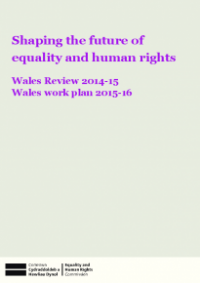 This is the cover of Shaping the future of equality and human rights - Wales Review 2014-15 and work plan 2015-16