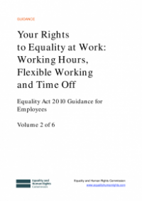 This is the cover of Your rights to equality at work: working hours, flexible working and time off